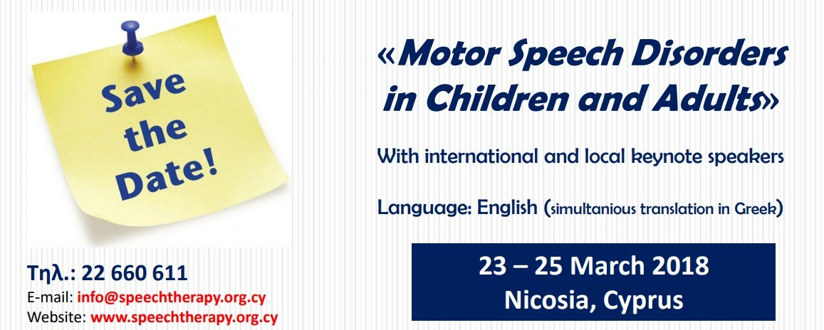 1st International Composium In Motor Speech Disorders, Cyprus in March 23-25, 2018